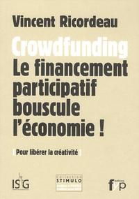 Vincent Ricordeau - Crowdfunding - Le financement participatif bouscule l'économie !.