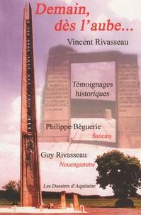 Vincent Rivasseau - Demain, dès l'aube... - Témoignages historiques.