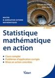 Vincent Rivoirard et Gilles Stoltz - Statistique mathématique en action Master & Agrégation externe mathématiques - Cours, problèmes d'application corrigés et mises en action concrètes.