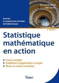 Statistique mathématique en action Master & Agrégation externe mathématiques- Cours, problèmes d'application corrigés et mises en action concrètes - Vincent Rivoirard |