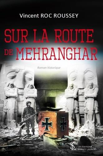 Vincent Roc Roussey - Sur la route de Mehranghar.