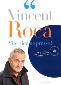 Vincent Roca - Vite, rien ne presse !. 1 CD audio