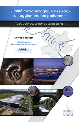 Vincent Rocher et Sam Azimi - Qualité microbiologique des eaux en agglomération parisienne - Des eaux usées aux eaux de Seine.