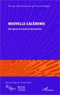 Vincent Rodriguez - Nouvelle-Calédonie - Des tabous, du nickel et des hommes.