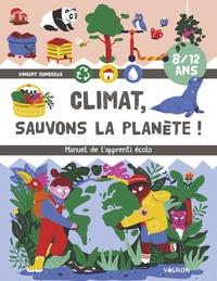 Vincent Rondreux - Climat, sauvons la planète ! - Manuel de l'apprenti écolo.