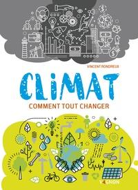 Vincent Rondreux - Climat - Comment tout changer.