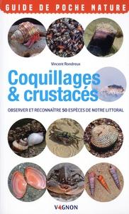 Vincent Rondreux - Coquillages & crustacés - Observer et reconnaître 50 espèces de notre littoral.
