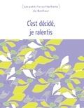 Vincent Rousselet-Blanc - C'est décidé, je ralentis.