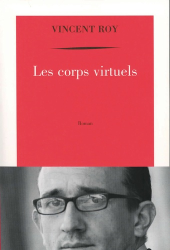 Vincent Roy - Les corps virtuels.