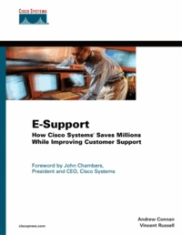E-Support. How Cisco Systems Saves Millions While Improving Customer Support.pdf
