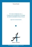Vincent Ruzek - L'action extérieure de la Communauté européenne en matière de droits de propriété intellectuelle - Approche institutionnelle.