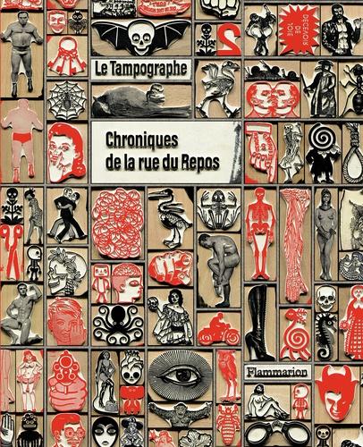 Le Tampographe. Chroniques de la rue du Repos