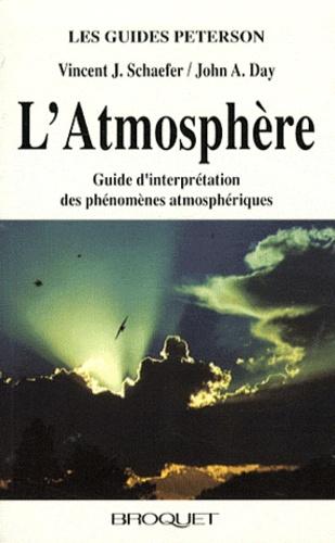Vincent Schaefer et John A. Day - Atmosphère - Guide d'interprétation des phénomènes atmosphériques.