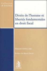 Vincent Sepulchre - Droits de l'homme et libertés fondamentales en droit fiscal.