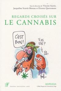 Vincent Seutin et Jacqueline Scuvée-Moreau - Regards croisés sur le cannabis.