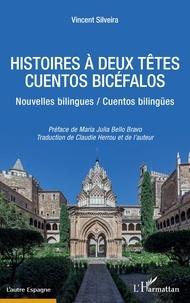 Vincent Silveira - HISTOIRES À DEUX TETES / CUENTOS BICÉFALOS.