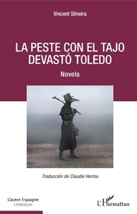 Vincent Silveira - La peste con el Tajo devastó Toledo.
