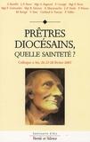 Vincent Siret et Albert Vanhoye - Prêtres diocésains, quelle sainteté ? - Colloque des 26-27-28 février 2007 à Ars.