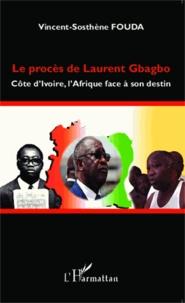 Deedr.fr Le procès de Laurent Gbagbo - Côte d'Ivoire, l'Afrique face à son destin Image