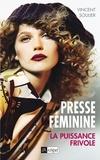 Vincent Soulier - Presse féminine : la puissance frivole.