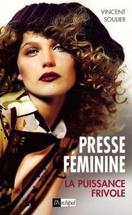 Vincent Soulier - Presse féminine - La puissance frivole.