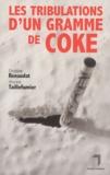 Vincent Taillefumier et Christine Renaudat - Les tribulations d'un gramme de coke.