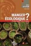 Vincent Tardieu - Manger écologique ?.