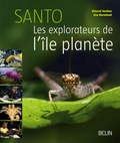Vincent Tardieu et Lise Barnéoud - Santo - Les explorateurs de l'île-planète.