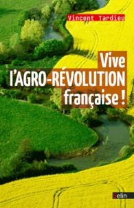 Google eBooks téléchargement gratuit pour iPad Vive l'agro-révolution française ! 9782701159737