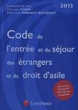Vincent Tchen et Fabienne Renault-Malignac - Code de l'entrée et du séjour des étrangers et du droit d'Asile 2013.
