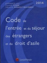 Vincent Tchen - Code de l'entrée et du séjour des étrangers et du droit d'asile 2014 - Commenté.