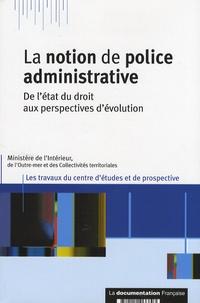 Vincent Tchen - La notion de police administrative - De l'état du droit aux perspectives d'évolution.