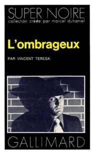 Vincent Teresa - L'Ombrageux.