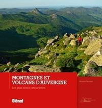 Montagnes et volcans dAuvergne - Les plus belles randonnées.pdf