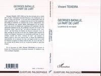 Vincent Texeira - Georges Bataille, la part de l'art, la peinture du non-savoir.