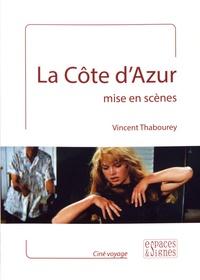 Vincent Thabourey - La Côte d'Azur mise en scènes.