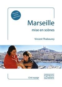 Vincent Thabourey - Marseille mise en scènes.