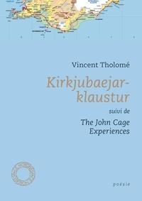 Vincent Tholomé - Kirkjubaejarklaustur - Suivi de The John Cage Eexperiences.