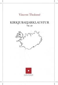 Vincent Tholomé - Kirkjubaejarklaustur.