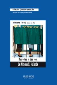 Vincent Tiberj - Des votes et des voix - De Mitterrand à Hollande.
