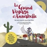 Vincent Tirilly et Odile Hervois - Le grand voyage d'Annabelle - Un conte musical raconté par Néry. 1 CD audio