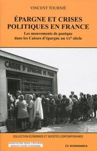 Vincent Tournié - Epargne et crises politiques en France - Les mouvements de panique dans les Caisses d'épargne au XXe siècle.