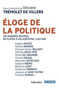 Vincent Tremolet de Villers - Eloge de la politique.