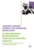 Vincent Troger - Le baccalauréat professionnel : impasse ou nouvelle chance ? - Les lycées professionnels à l'épreuve des politiques éducatives.