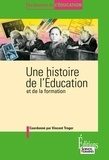 Vincent Troger et Patrick Cabanel - Une histoire de l'Education - Et de la formation.