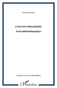 Vincent Trovato - L'enfant philosophe.