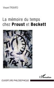 Vincent Trovato - La mémoire du temps chez Proust et Beckett.