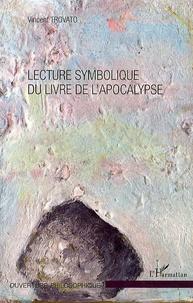 Vincent Trovato - Lecture symbolique du livre de l'Apocalypse.