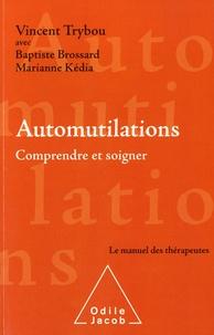 Vincent Trybou - Automutilations - Comprendre et soigner.