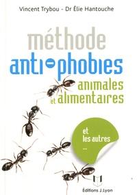 Vincent Trybou et Elie Hantouche - Les phobies animales, alimentaires et autres....